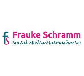 Frauke Schramm - Social Media Mutmacherin
